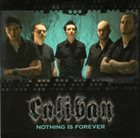 CALIBAN Nothing Is Forever album cover