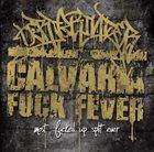 CALVARIA FUCK FEVER Most Fucked Up Split Ever album cover