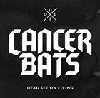 CANCER BATS Dead Set on Living album cover