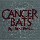 CANCER BATS Hail Destroyer album cover