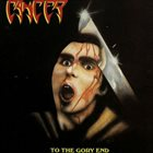 CANCER To the Gory End album cover