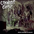 CANNABIS CORPSE From Wisdom To Baked album cover