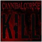 CANNIBAL CORPSE Kill album cover