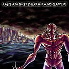 CAPTAIN OVERBOARD--RADIO EARTH! Captain Overboard--Radio Earth! album cover