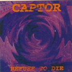 CAPTOR Refuse to Die album cover