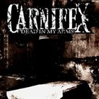 CARNIFEX Dead in My Arms album cover