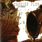 CARRIER FLUX In Waste album cover