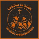 CARVED IN BONE Higher Consciousness album cover