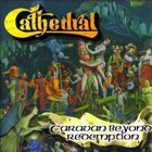 CATHEDRAL Caravan Beyond Redemption album cover