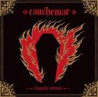 CAUCHEMAR Chapelle Ardente album cover