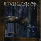 CAULDRON For the Love of Pain album cover
