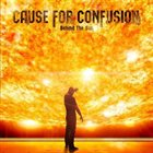 CAUSE FOR CONFUSION Behind The Sun album cover
