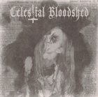 CELESTIAL BLOODSHED Cursed, Scarred and Forever Possessed album cover