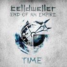 CELLDWELLER End of an Empire (Chapter 01: Time) album cover