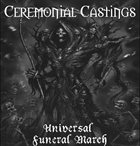 CEREMONIAL CASTINGS Univerasal Funeral March album cover