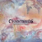 CHAOS OVER COSMOS The Unknown Voyage album cover