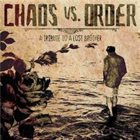 CHAOS VERSUS ORDER A Tribute To A Lost Brother album cover