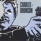 CHARLES BRONSON Charles Bronson (2003) album cover