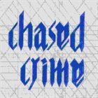 CHASED CRIME CC Rehearsals album cover
