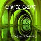 CHASED CRIME Giving Names to Broken Things album cover