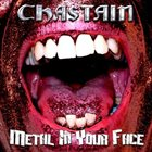CHASTAIN Metal in Your Face album cover