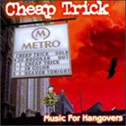 CHEAP TRICK Music For Hangovers album cover