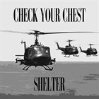 CHECK YOUR CHEST Shelter album cover