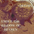 CHERUBIN Under The Shadow Of Heaven album cover