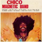 CHICO MAGNETIC BAND Chico Magnetic Band album cover