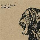 CHIEF ROBERTS Preacher album cover