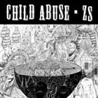 CHILD ABUSE Zs / Child Abuse album cover
