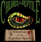 CHILDREN OF THE REPTILE Manifesto Of The Reptilian Agenda album cover