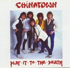 CHINATOWN Play It To The Death album cover