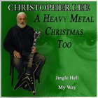 CHRISTOPHER LEE A Heavy Metal Christmas Too album cover