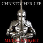 CHRISTOPHER LEE Metal Knight album cover