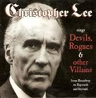 CHRISTOPHER LEE Sings Devils, Rogues & Other Villains (From Broadway to Bayreuth and Beyond) album cover