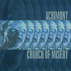 CHURCH OF MISERY Acrimony / Church of Misery album cover