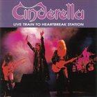 CINDERELLA Live Train To Heartbreak Station album cover