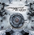 CIPHER SYSTEM Cipher System / By Night album cover