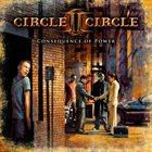 CIRCLE II CIRCLE Consequence Of Power album cover