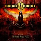 CIRCLE II CIRCLE Seasons Will Fall album cover