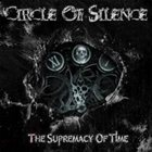 CIRCLE OF SILENCE The Supremacy of Time album cover