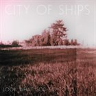 CITY OF SHIPS Look What God Did To Us album cover