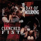 CLENCHED FIST Day Of Mourning / Clenched Fist album cover