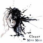 CLOSER Mind Mess album cover