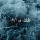 CLOUDKICKER Little Histories album cover