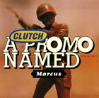 CLUTCH A Promo Named Marcus album cover
