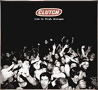 CLUTCH — Live in Flint, Michigan album cover