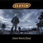CLUTCH Pure Rock Fury Album Cover