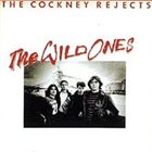 COCKNEY REJECTS The Wild Ones album cover